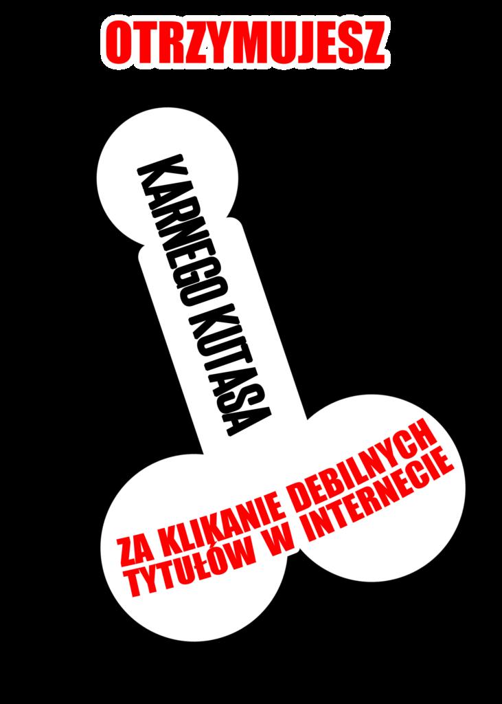 malecontent.pl malkontent karny kutas za klikanie debilnych tytułów w internecie karniak penis otrzymujesz karnego kutasa