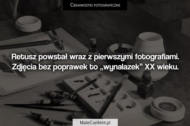 Ciekawostki fotograficzne piotr iskra malecontent.pl Retusz w fotografii istniał zawsze